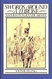 Swords Around a Throne: Napoleon's Grand Armee