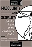 img - for Masculinity and Sexuality: Selected Topics in the Psychology of Men (Review of Psychiatry, Volume 18) book / textbook / text book