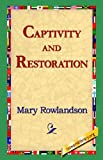 Captivity and Restoration, Mary Rowlandson, 1421804735
