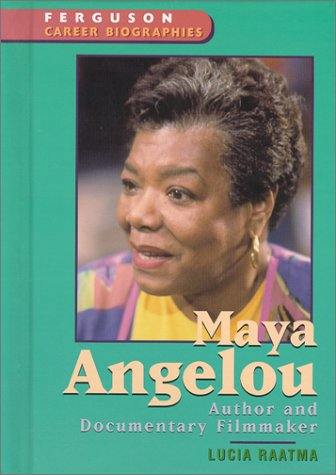 Maya Angelou: Author and Documentary Filmmaker (Ferguson Career Biographies)