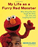 My Life as a Furry Red Monster, Kevin Clash, 0767923758