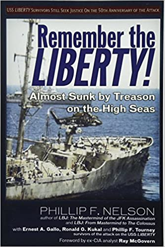 Remember the Liberty!: Almost Sunk by Treason on the High Seas ...