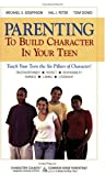 Parenting to Build Character in Your Teen, Michael A. Josephson and Tom Dowd, 1889322423