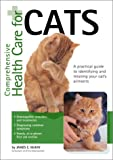Comprehensive Health Care for Cats, James E. McKay, 155971784X