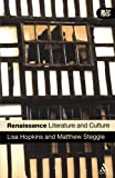 Renaissance Literature and Culture, Hopkins, Lisa and Steggle, Matthew, 0826485634
