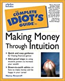 Complete Idiot's Guide to Making Money Through Intuition, Alpha Development Group Staff and Nancy Rosanoff, 0028627407