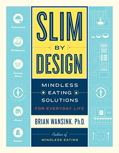 Slim by Design: Mindless Eating Solutions for Everyday Life cover