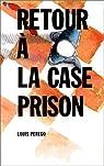 Retour à la case prison par Perego