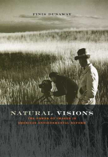 Natural Visions: The Power of Images in American...