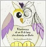 img - for Filastrocca di un fil di lana che diventa un gufo book / textbook / text book