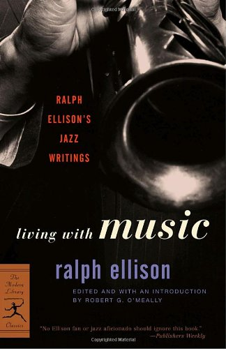 Living with Music: Ralph Ellison s Jazz Writings (…