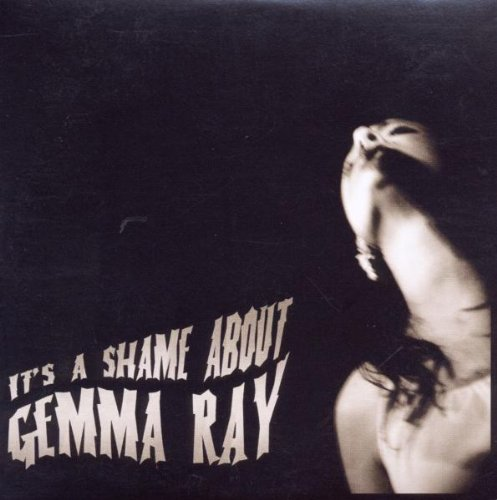 CD : Gemma Ray - It's A Shame About Gemma Ray (Digipack Packaging)