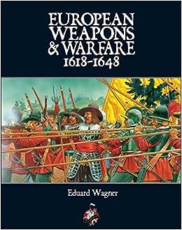European Weapons And Warfare 1618-1648 por Eduard Wagner Gratis