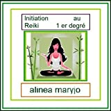 INITIATION REIKI NIVEAU 1 (INITIATION  REIKI NIVEAU 1)