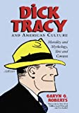 Dick Tracy and American Culture, Garyn G. Roberts, 078641698X