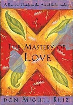 Book The Mastery of Love( A Practical Guide to the Art of Relationship)[MASTERY OF LOVE]