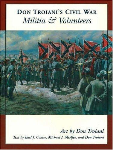 Download Don Troiani's Civil War Militia & Volunteers (Don Troiani's Civil War Series) PDF