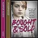 Bought and Sold Hörbuch von Megan Stephens Gesprochen von: Josie Dunn