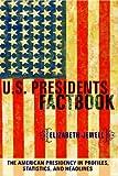 U. S. Presidents Factbook, Elizabeth Jewell, 0375720731
