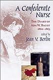 A Confederate Nurse, Jean V. Berlin, 1570033862