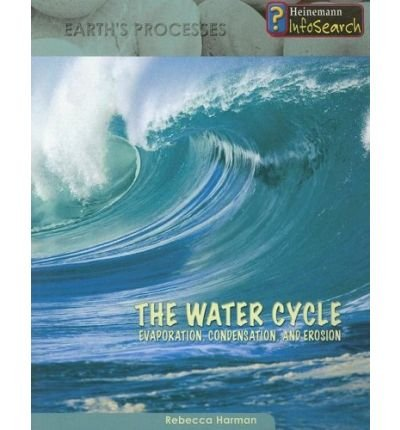 The Water Cycle: Evaporation, Condensation & Erosion (Earth's Processes) (Paperback) - Common pdf