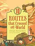 img - for 10 Routes That Crossed the World book / textbook / text book