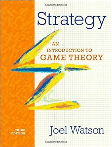 Strategy an introduction to game theory third edition 3 joel strategy an introduction to game theory third edition 3 joel watson amazon fandeluxe Image collections