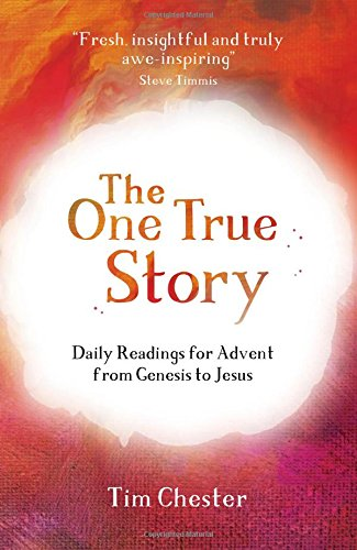 The One True Story: Daily Readings for Advent from Genesis to Jesus (Chester Christmas Uk)