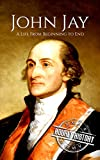 #8: John Jay: A Life From Beginning to End