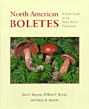 North American Boletes: A Color Guide to the Fleshy Pored Mushrooms
