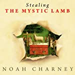 Stealing the Mystic Lamb: The True Story of the World's Most Coveted Masterpiece | Noah Charney