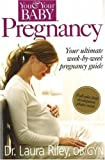 Pregnancy: The Ultimate Week-by-Week Pregnancy Guide