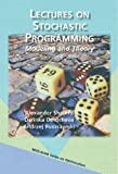 Lectures on Stochastic Programming: Modeling and Theory, Second Edition
