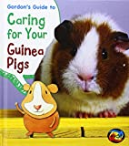 Gordon's Guide to Caring for Your Guinea Pigs, Isabel Thomas, 1484602617