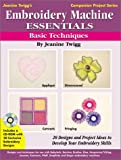Embroidery Machine Essentials, Jeanine Twigg, 0873495802