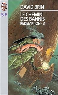 Rédemption, tome 3 : Le Chemin des bannis par David Brin