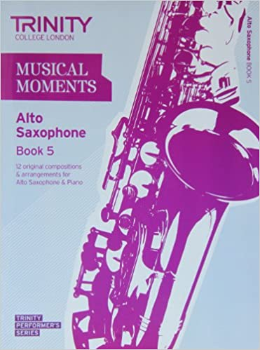 Book Musical Moments Alto Saxophone: Book 5