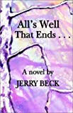All's Well That Ends..., Jerry Beck, 1401032648