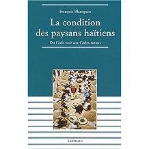 Condition des Paysans Haitiens:du Code Noir Aux Codes Ruraux