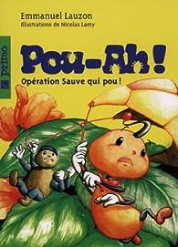Pou-Ah, tome 2 : Opération Sauve Qui Pou ! par Emmanuel Lauzon