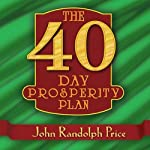 The 40 Day Prosperity Plan | John Randolph Price