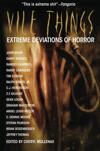 Vile Things: Extreme Deviations of Horror (Vile Things)