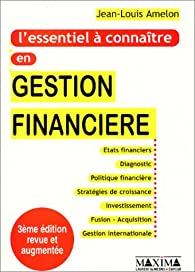 L'Essentielà connaître en gestion financière par Jean-Louis Amelon