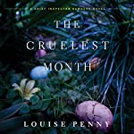 The Cruelest Month: A Chief Inspector Gamache Novel, Book 3 | Louise Penny