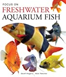 Focus on Freshwater Aquarium Fish, Nick Fletcher, 1552979369