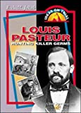 img - for Louis Pasteur: Hunting Killer Germs by E.A.M. Jakab (2000-02-22) book / textbook / text book