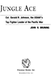 Jungle Ace: The Story of One of the USAAF's Great Fighter Leaders, Col. Gerald R. Johnson (The Warriors)