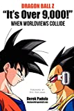 """Dragon Ball Z """"It's Over 9,000!"""" When Worldviews"""