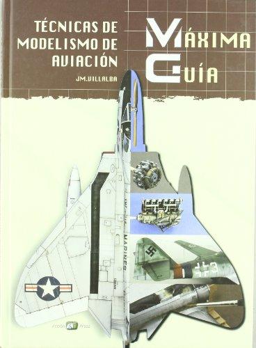 Descargar Libro Tecnicas De Modelismo De Aviacion - Maxima Guia Juan Manuel Villalba