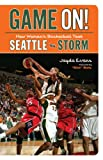 Game On!: How Women's Basketball Took Seattle by Storm